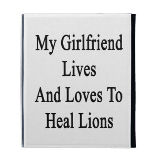 My Girlfriend Lives And Loves To Heal Lions iPad Folio Cover