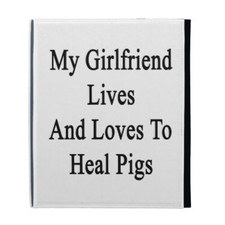 My Girlfriend Lives And Loves To Heal Pigs iPad Cases