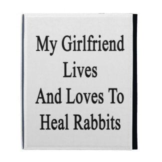 My Girlfriend Lives And Loves To Heal Rabbits iPad Case