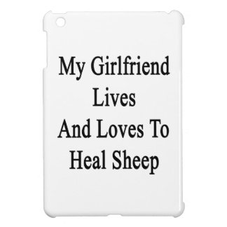 My Girlfriend Lives And Loves To Heal Sheep iPad Mini Cases