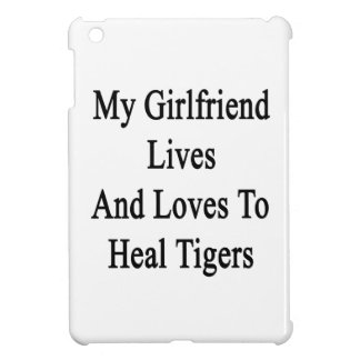 My Girlfriend Lives And Loves To Heal Tigers Cover For The iPad Mini