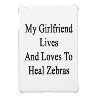 My Girlfriend Lives And Loves To Heal Zebras iPad Mini Covers