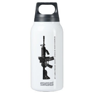 My Girlfriend Says I Should Accessorise AR15 Insulated Water Bottle