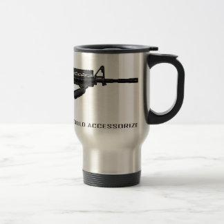 My Girlfriend Says I Should Accessorize AR15 Coffee Mugs