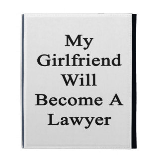 My Girlfriend Will Become A Lawyer iPad Folio Cover