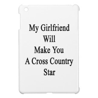 My Girlfriend Will Make You A Cross Country Star iPad Mini Cases