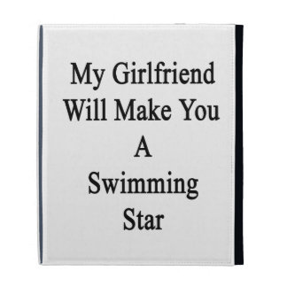 My Girlfriend Will Make You A Swimming Star iPad Folio Covers