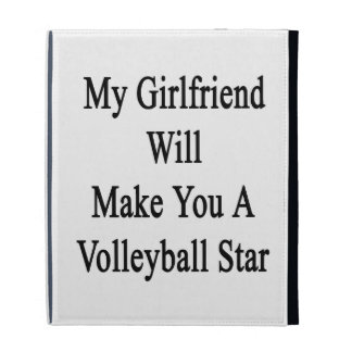 My Girlfriend Will Make You A Volleyball Star iPad Folio Covers