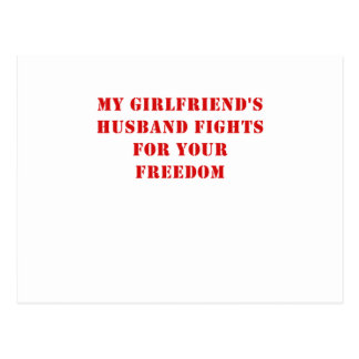 My Girlfriends Husband Fights for your Freedom Post Cards