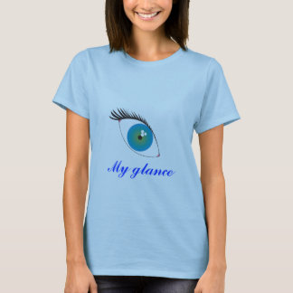 My glance, My glance T-Shirt
