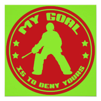 My Goal, Field Hockey Goalie Poster