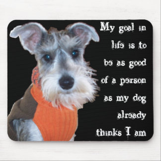 My goal in life - Schnauzer Mouse Mat