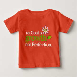 My GOAL is GROWTH not PERFECTION Tee