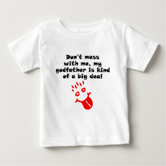 My God Father Is Kind Of A Big Deal Baby T-Shirt