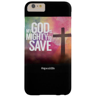 MY GOD IS MIGHTY TO SAVE BARELY THERE iPhone 6 PLUS CASE