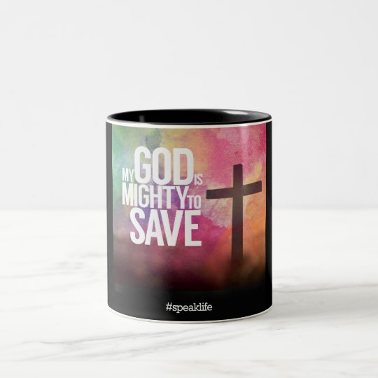 MY GOD IS MIGHTY TO SAVE Two-Tone COFFEE