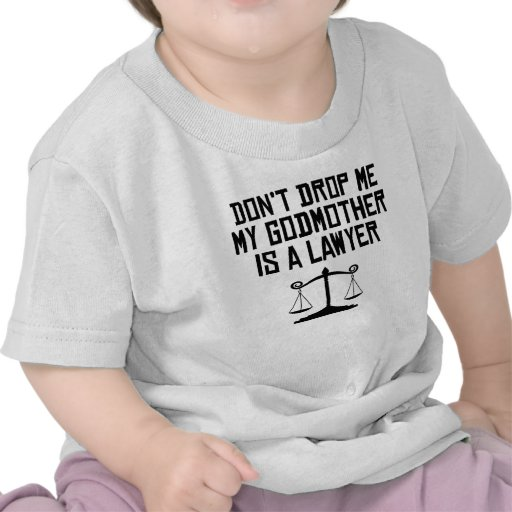 My Godmother Is A Lawyer Tshirt