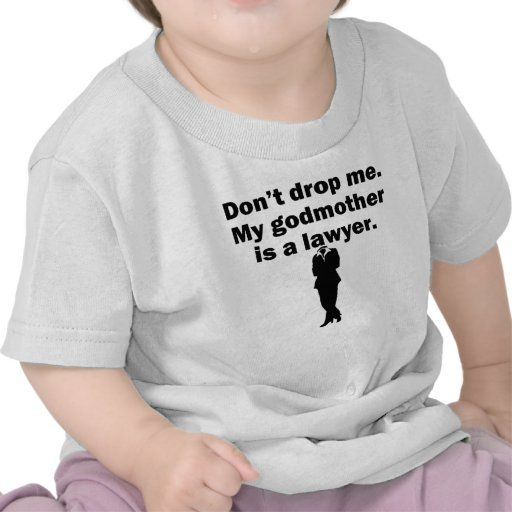 My Godmother Is A Lawyer Shirts