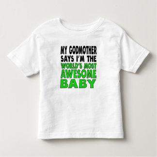 My Godmother Say I'm The World's Most Awesome Baby Tee Shirts