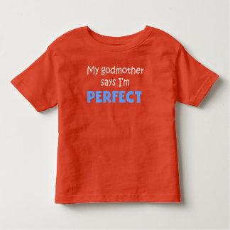 My Godmother Says I'm Perfect Shirt