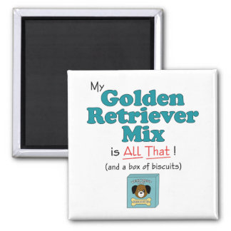 My Golden Retriever Mix is All That! Magnet