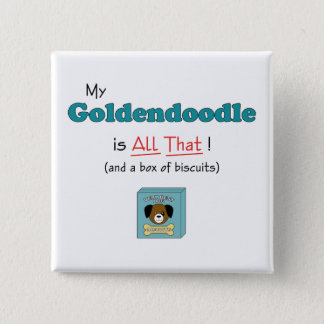 My Goldendoodle is All That! 15 Cm Square Badge