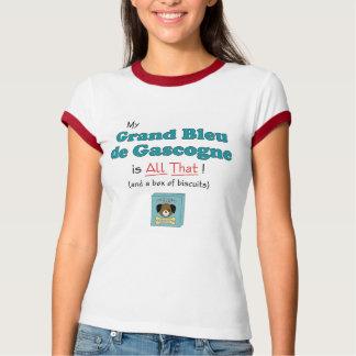 My Grand Bleu de Gascogne is All That! T Shirts