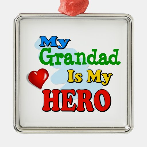 My Grandad Is My Hero – Insert your own name Ornament