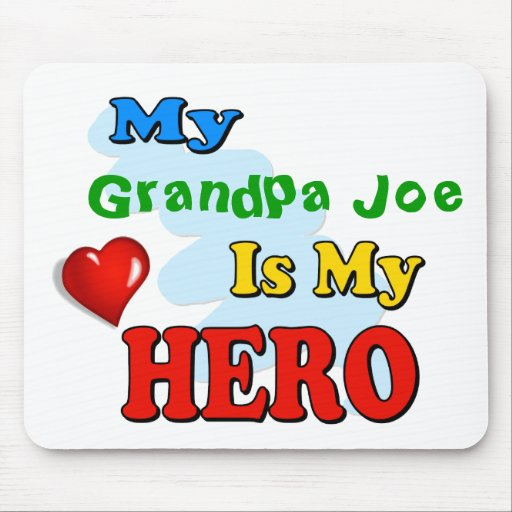 My Grandad Is My Hero – Insert your own name Mousepad