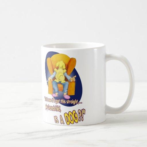 My Grandchild,... is a DOG?! Coffee Mug