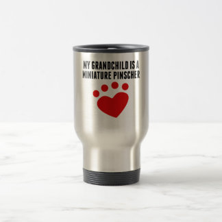 My Grandchild Is A Miniature Pinscher Mug
