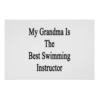 My Grandma Is The Best Swimming Instructor Poster