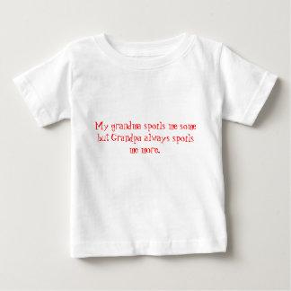 My grandma spoils me some but Grandpa always sp... Baby T-Shirt