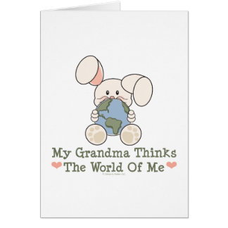 My Grandma Thinks The World Of Me Greeting Card