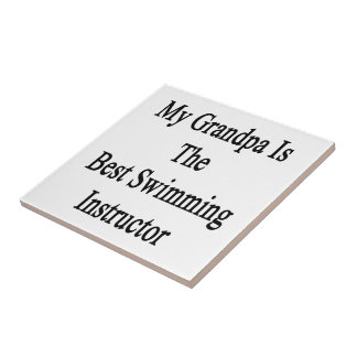 My Grandpa Is The Best Swimming Instructor Small Square Tile
