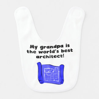 My Grandpa Is The Word's Best Architect Bib