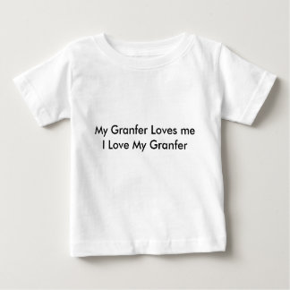 My Granfer Loves meI Love My Granfer Tee Shirt