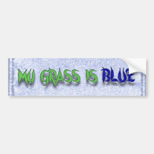 MY GRASS IS BLUE-BUMPER STICKER