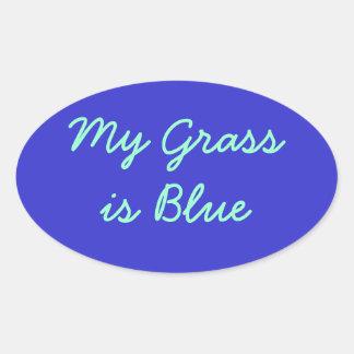 My Grass is Blue Oval Sticker