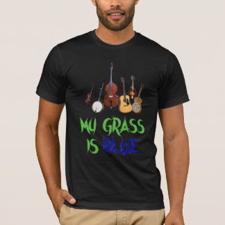 MY GRASS IS BLUE-T-SHIRT T-Shirt