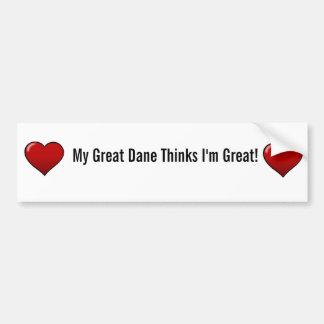 My Great Dane Thinks I'm Great Bumper Sticker