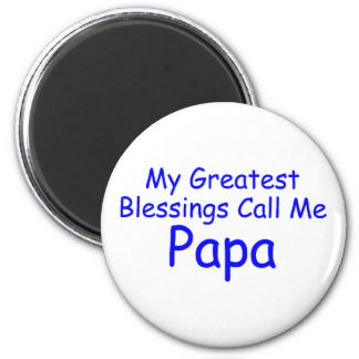 My Greatest Blessing Call Me Papa 6 Cm Round Magnet