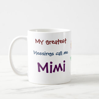 My Greatest Blessings Call Me Mimi Coffee Mug