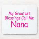 My Greatest Blessings Call Me Nana Mouse Pad