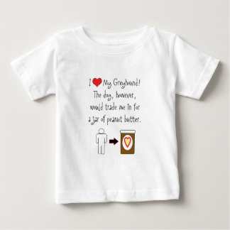 My Greyhound Loves Peanut Butter Baby T-Shirt