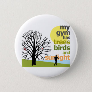 My Gym Has Trees 6 Cm Round Badge