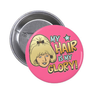 My Hair Is My Glory Funny Button