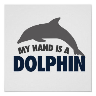 My hand is a dolphin poster