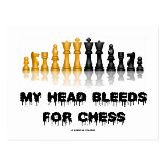 My Head Bleeds For Chess (Chess Humor) Postcard