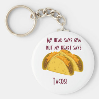 My head says gym but my heart says tacos key ring